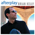 Brian Kelly - Afterplay CD